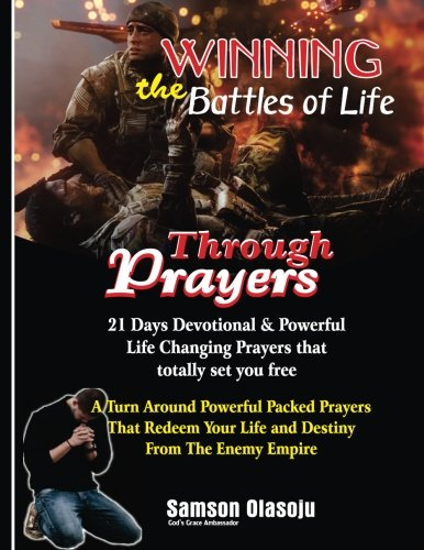 Winning The Battles Of Life Through Prayers 21 Days Devotional Powerful Life Changing Prayers That Totally Set You Free A Turn Around Powerful Your Life Destiny From The Enemy Aliexpress carries wide variety of products. amazon com
