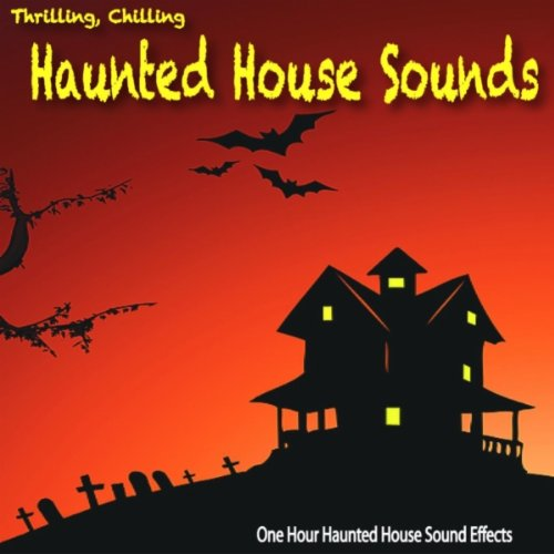 One Hour Scary Haunted House Sounds -