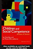 Children and Social Competence : Arenas of Action, , 0750706503