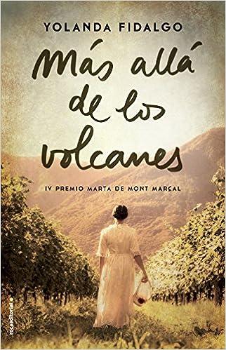 Más allá de los volcanes (Novela): Amazon.es: Yolanda ...