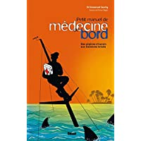 Petit manuel de médecine de bord: Des piqûres d'oursin aux membres brisés