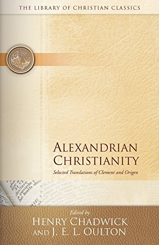 Alexandrian Christianity (Library of Christian Classics)