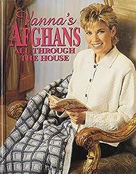 Vanna's Afghans: All Through the House