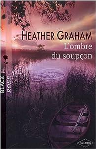 L'ombre du soupçon par Heather Graham