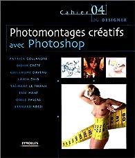 Photomontages créatifs avec Photoshop par Patrick Collandre