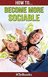 How To Become More Sociable (How To eBooks Book 25) (English Edition)