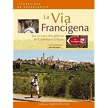 LA VIA FRANCIGENA, SUR LA TRACE DES PELERINS DE CANTERBURY A ROME