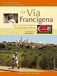 La Via Francigena. Sur la trace des pèlerins de Canterbury à Rome