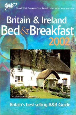 AAA Bed & Breakfast Guide 2002: Britain & Ireland (Aaa Britain & Ireland Bed and Breakfast)...