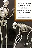 Righting America at the Creation Museum (Medicine, Science, and Religion in Historical Context) offers