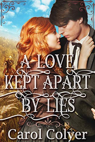 A Love Kept Apart by Lies: A Historical Western Romance Book by [Colyer, Carol]