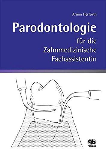 Parodontologie für die Zahnmedizinische Fachassistentin