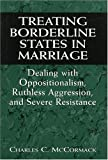 Treating Borderline States in Marriage: Dealing with Oppositionalism, Ruthless Aggression, and Severe Resistance (The Library of Object Relations)
