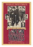 The London Yankees, Stanley Weintraub, 0151529787