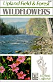 Upland Field and Forest Wildflowers, J. E. Underhill, 0888391749