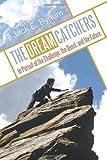 The Dream Catchers, Jack E. Bynum, 144971353X