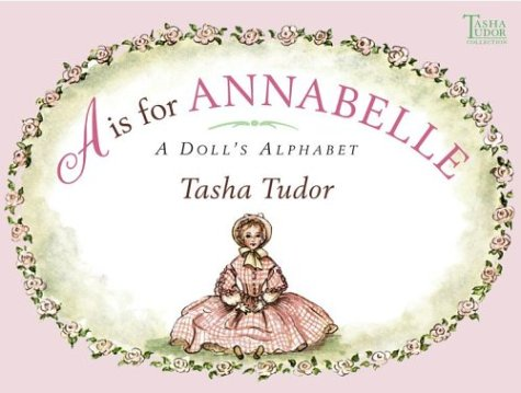 Download A is for Annabelle: A Doll's Alphabet (Tasha Tudor Collection) PDF