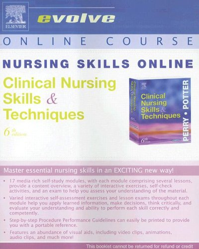 Nursing Skills Online for Clinical Nursing Skills & Techniques (Access Code) (Evolve Online Course)