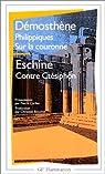 Philippiques. Sur la couronne - Contre Ctésiphon par Démosthène
