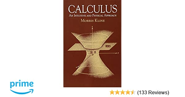 calculus an intuitive and physical approach second edition dover rh amazon com