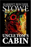 Uncle Tom's Cabin, Harriet Beecher Stowe, 1598186655