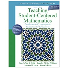 Teaching Student-Centered Mathematics: Developmentally Appropriate Instruction for Grades 6-8 (Volume III) (2nd Edition)