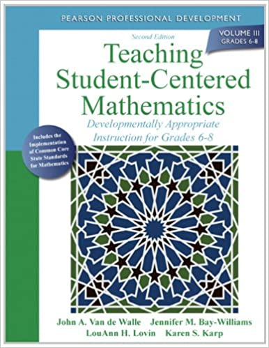 Teaching Student Centered Mathematics Developmentally Appropriate