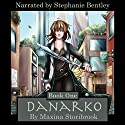 Danarko: Book One Audiobook by Maxina Storibrook Narrated by Stephanie Bentley