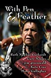 With Pen and Feather, Ruth Naphas Gerhardt and Gary Neeley, 1424118743