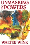 Unmasking the Powers (Powers, Vol 2): The Invisible Forces That Determine Human Existence