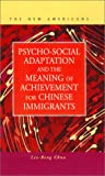 Psycho-Social Adaptation and the Meaning of Achievement for Chinese Immigrants, Chua, Lee-Beng, 1931202222