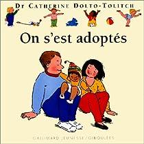 On s'est adoptés par Dolto-Tolitch