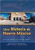 Una Historia de Nuevo Mexico, Calvin A. Roberts and Susan A. Roberts, 082633508X
