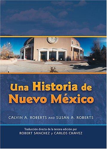 Una Historia de Nuevo Mexico: Traducción directa de la tercera edición (Spanish Edition)