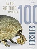 """Afficher """"La vie sur Terre racontée en 100 fossiles"""""""