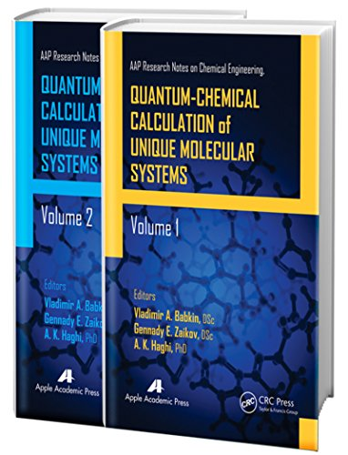 Quantum-Chemical Calculation of Unique Molecular Systems, Two-Volume Set (AAP Research Notes on Chemical Engineering)