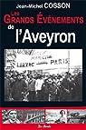 Les grands évènements de l'Aveyron par Cosson