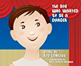 img - for The Boy Who Wanted to be a Dancer book / textbook / text book