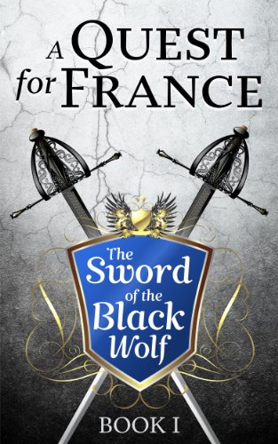 A Quest for France (Book I of the Sword of the Black Wolf Series)
