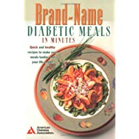 Brand-Name Diabetic Meals in Minutes : Quick & Healthy Recipes to Make Your Meals...
