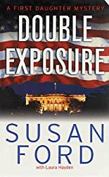 Double Exposure (First Daughter Mystery Series #1)