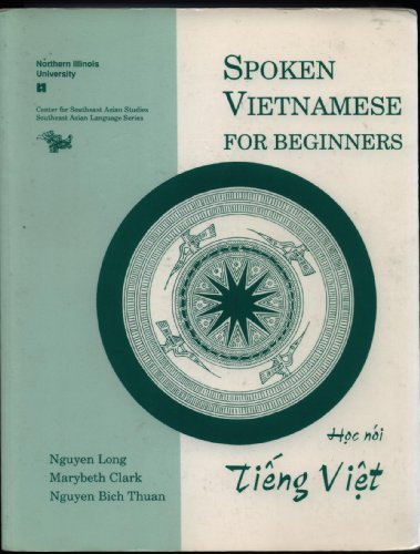 Spoken Vietnamese for Beginners (Book + CD) (Southeast Asian Language Series)