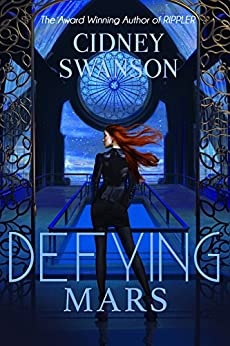 Defying Mars (Saving Mars Series Book 2) by [Swanson, Cidney]
