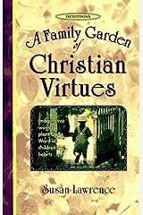 A Family Garden of Christian Virtues Hardcover