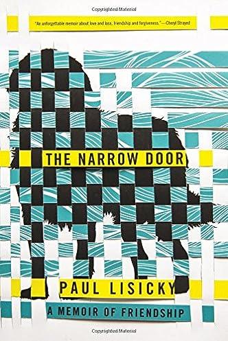 The Narrow Door A Memoir of Friendship Paul Lisicky 9781555977283 Amazon.com Books & The Narrow Door: A Memoir of Friendship: Paul Lisicky: 9781555977283 ...