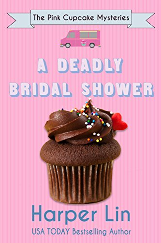A Deadly Bridal Shower (The Pink Cupcake Mysteries Book 2)]()