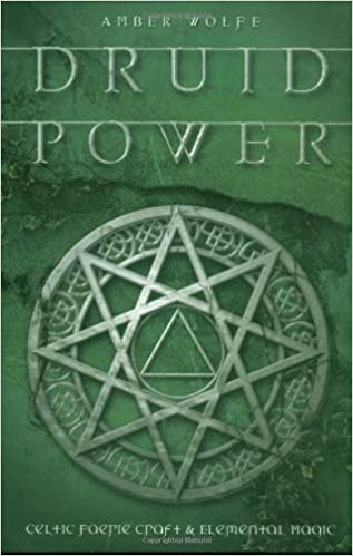 Druid power celtic faerie craft elemental magic amber wolfe druid power celtic faerie craft elemental magic amber wolfe 9780738705880 amazon books fandeluxe Images
