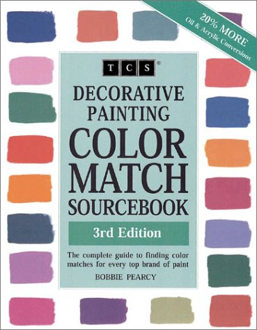 Decorative Painting Color Match Sourcebook: The Complete Guide to Finding Color Matches for Every Top Brand of Paint - Books Decorative Painting