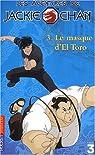 Les Aventures de Jackie Chan, tome 3 : Le Masque de El Torro par Stine