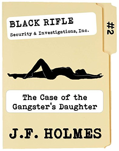 Black Rifle Security & Investigations: The Case of The Gangster's Daughter ()